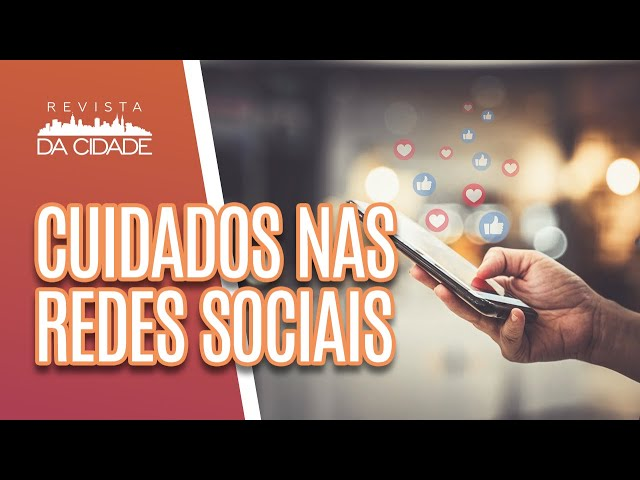 Revista em Pauta: Cuidados nas Redes Sociais - Revista da Cidade (07/03/19)