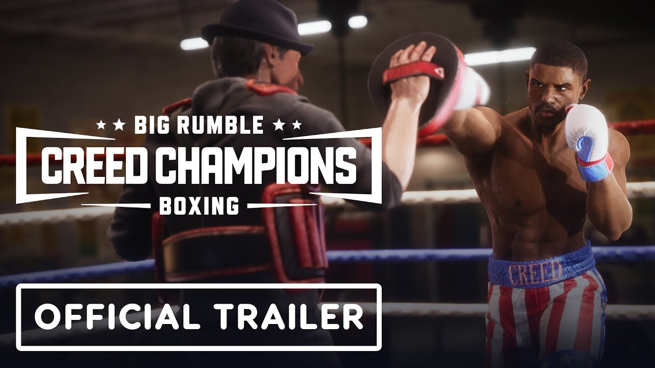 Big Rumble Boxing: Creed Champions - Exclusive Official Reveal Trailer | Summer of Gaming 2021 - IGN