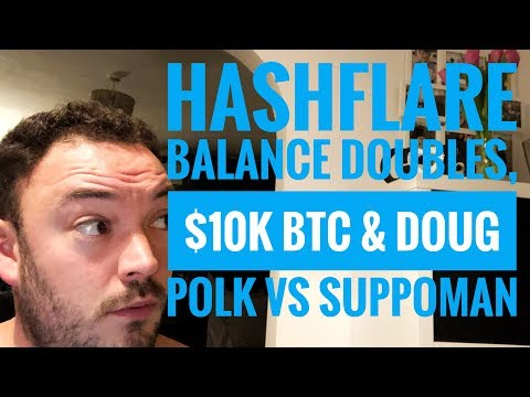 hashflare balance DOUBLES overnight, $10k BTC again & doug polk Vs suppoman