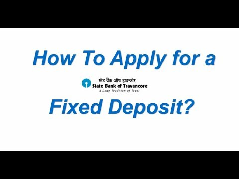 How to Apply for a State Bank of Travancore Fixed Deposit