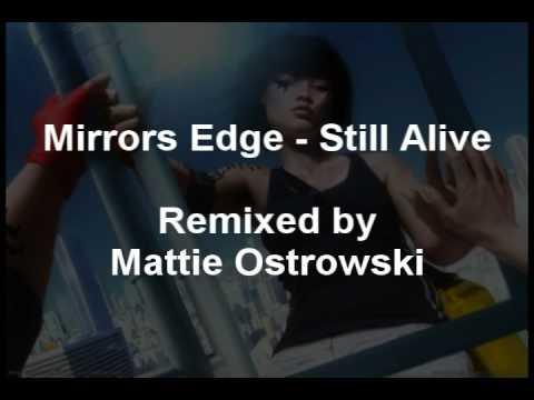 Mirrors Edge - Still Alive (Mattie Ostrowski Remix)