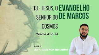Jesus, o Senhor do cosmos | Mc 4.35-41 | Rev. Cleiton Ricardo (IPJaguaribe)