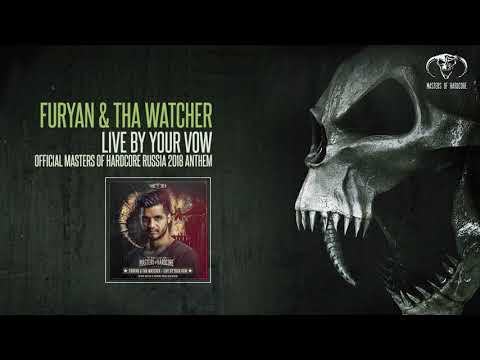 Furyan & Tha Watcher - Live By Your Vow (Official Masters of Hardcore Russia 2018 Anthem) streaming vf