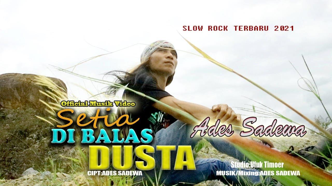 Ades Sadewa  -  Setia Dibalas Dusta (Official Music Video) Slow Rock Terbaru 2021