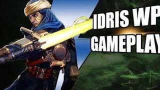 Idris weapon power epic gameplay Update 3.3