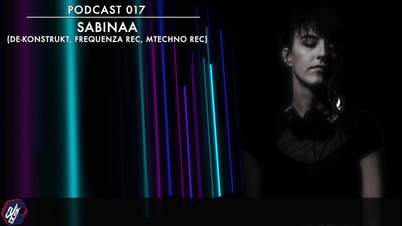 Download Podcast 017 /// Sabinaa (De-Konstrukt, Frequenza, mTechno)