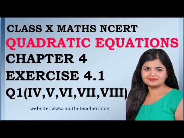 Quadratic Equations | Chapter 4 Ex 4.1 Q(iv,v,vi,vii,viii) | NCERT | Maths Class 10th