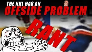 The NHL Has an Offside Problem (Rant)