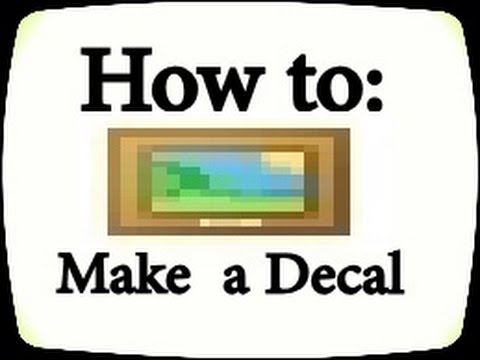 [roblox] How To Make A Decal  Youtube