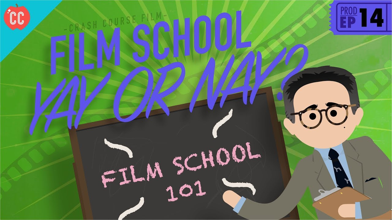 To Film School or Not To Film School: Crash Course Film Production #14