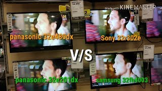 Panasonic 32e480dx v/s Panasonic 32e201dx v/s Sony 32r302e v/s Samsung 32fh4003,picture test...