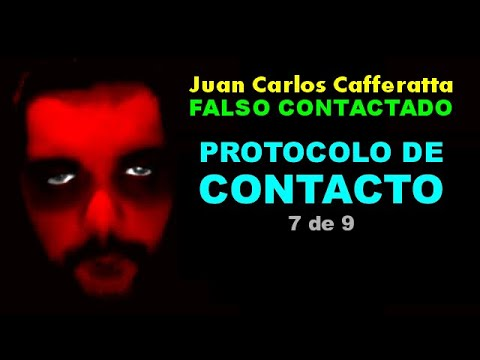 Juan Carlos Cafferatta - FALSO CONTACTADO - Protocolo de contacto - 7 de 9