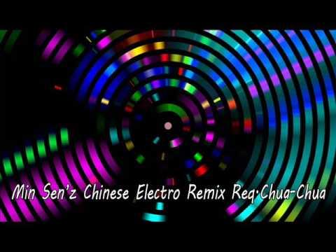 Min Sen'z™ Chinese Electro Remix Req.Chua-Chua