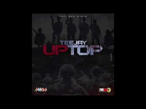 Teejay- Up Top (Clean)