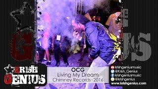 OCG - Living My Dream (Raw) Toll Road Riddim - July 2016