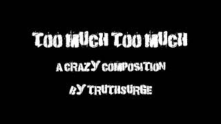 Too Much Too Much! (just another silly music thing)