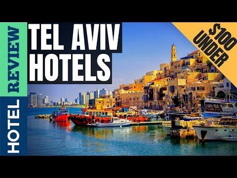 ✅Tell Aviv Hotels: Best Hotels In Tell Aviv (2019)[Under $100]