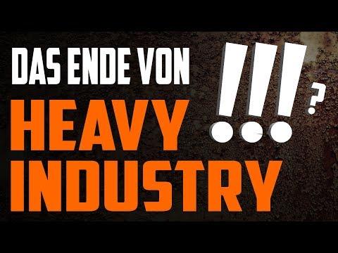 Das Ende 🔥 von Heavy Industry !!!(?)