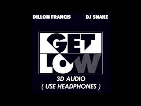 [3D AUDIO] Get Low - Dillon Francis and DJ Snake (USE HEADPHONES!!!!)