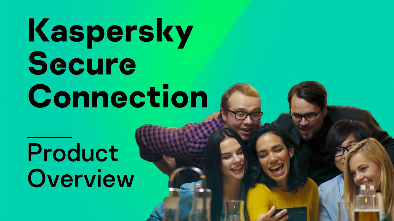 Kaspersky Secure Connection Product Overview
