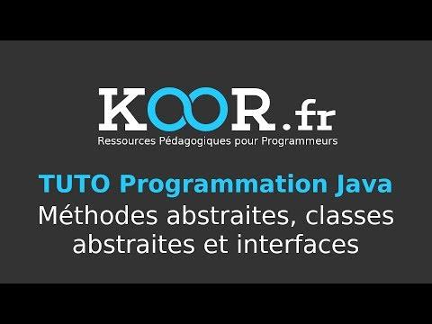 TUTO Java : Méthodes abstraites, classes abstraites et interfaces