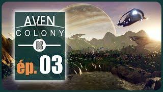 [FR] Aven Colony Gameplay ép 3 – Let's play du jeu de construction et gestion de colonie Aven Colony
