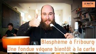 Blasphème à Fribourg: Une fondue végane bientôt à la carte