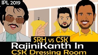 IPL 2019 SRH vs CSK : RajniKanth In CSK Dressing Room | Funny Spoof Video IPL #vivoipl2019