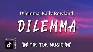 Nelly, Kally Rowland - Dilemma (TikTok Song) (Lyrics) I love you and I need you