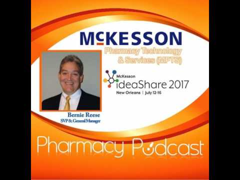 McKesson Pharmacy Technology & Services Pharmacy Podcast Series - Special Guest - Bernie Reese -...