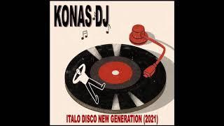 Download KONAS DJ - ITALO DISCO NEW GENERATION (2021)