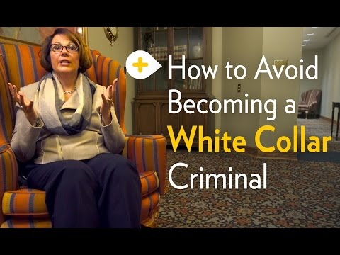 How To Avoid Becoming a White Collar Criminal