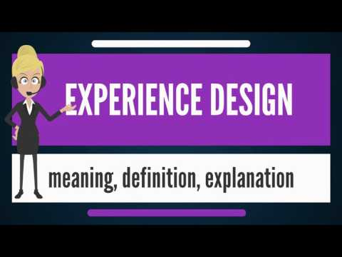What is EXPERIENCE DESIGN? What does EXPERIENCE DESIGN mean? EXPERIENCE DESIGN meaning & explanation