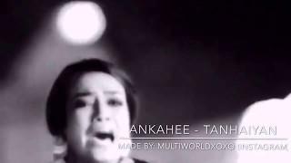 Ankahee song - Tanhaiyan