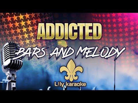 Bars And Melody - Addicted (Karaoke Version)