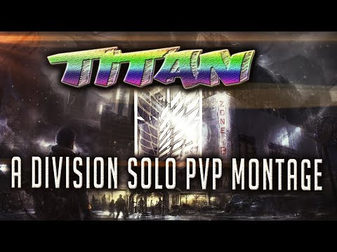 """""""Titan"""" - A Division Solo PVP Montage by: CJay"""