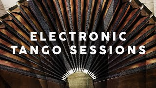 Electronic Tango Sessions - Chill Lounge Music 2021