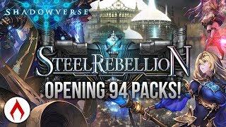 [Shadowverse] Opening 94 Steel Rebellion Packs!