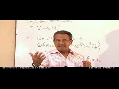 Isomorfismo y teorema de la dimensión - Sesión 22 - 1/6