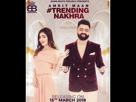 Trending Nakhra Full Lyrics Video| Amrit Maan Ft. Ginni Kapoor | Intense || Latest Songs 2018