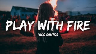 Nico Santos - Play With Fire (Lyrics)