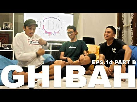 GHIBAH Eps.14 Part B - Ge Pamungkas bongkar orang yang ngomongin dibelakang dia