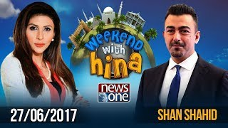 Weekend with Hina | Shaan Shahid | Eid Special | 27-June-2017