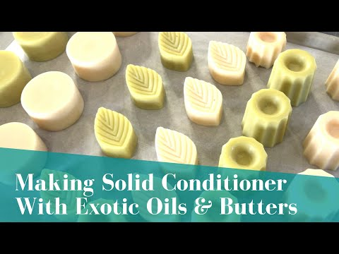 Making Solid Conditioner With Exotic Oils & Butters