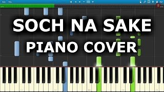 SOCH NA SAKE (Airlift) : How To Play Soch Na Sake On Piano,Keyboard,Casio