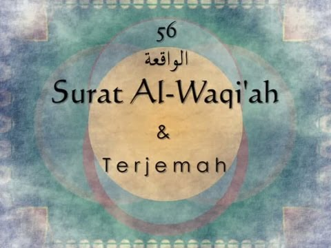 Surat Al-Waqi'ah dan Terjemah Indonesia Sheikh Saad Al Ghamdi