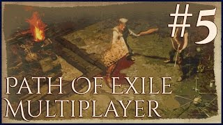 "Path of Exile Multiplayer Gameplay // ""A Million DPS"" // Ep. 5"