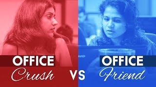 Office Crush vs Office Friend | Being Indian