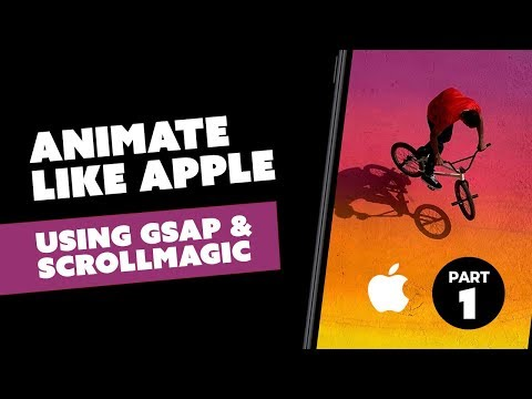 Let's animate like Apple using GSAP and ScrollMagic for beginners - PART 1