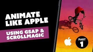 Gambar cover Let's animate like Apple using GSAP and ScrollMagic for beginners - PART 1